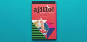 ajillo! -アヒージョ! - スペイン生まれのアツアツ・タパス0枚目サムネイル