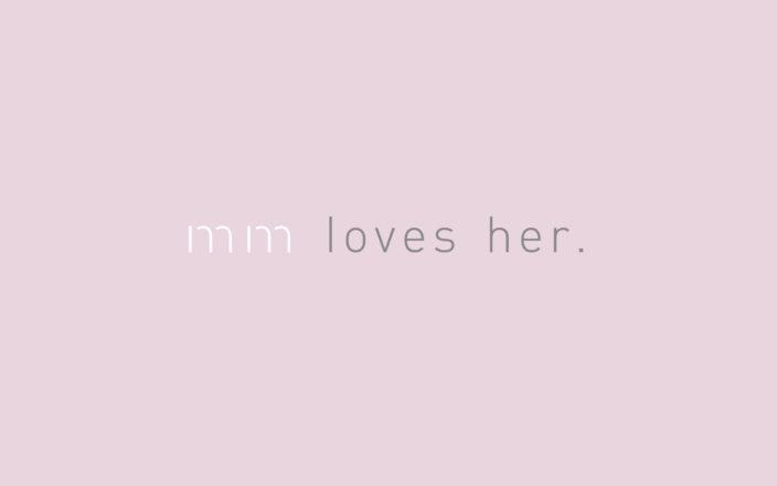 mm loves her.